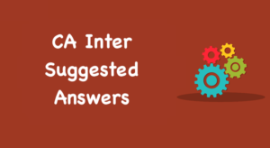 CA Inter Suggested Answers