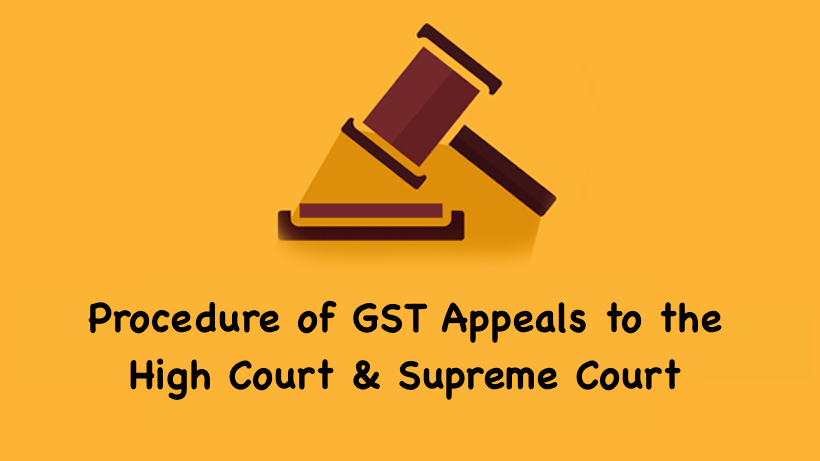 Procedure of GST Appeals to the High Court