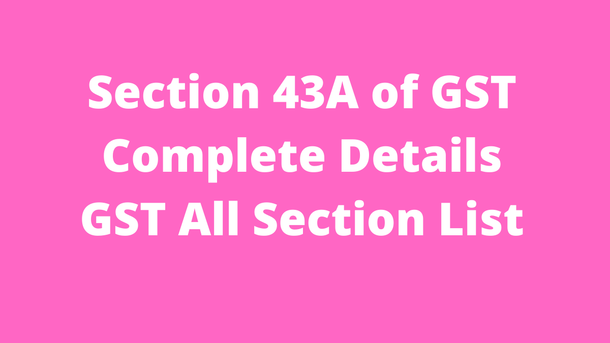 Section 43A of GST