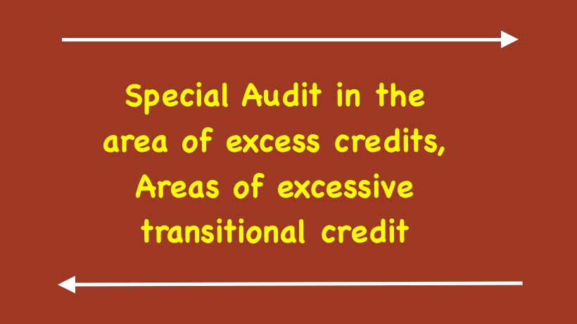 Special Audit in the area of excess credits