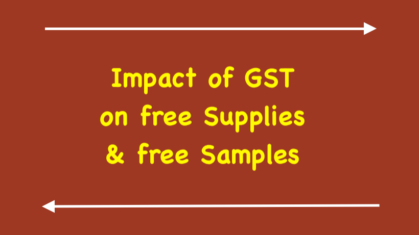 Impact of GST on free Supplies free Samples