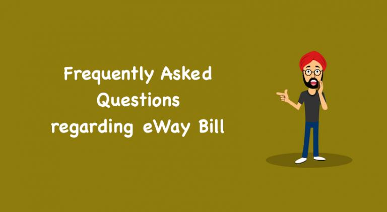 Frequently Asked Questions regardingeWay Bill