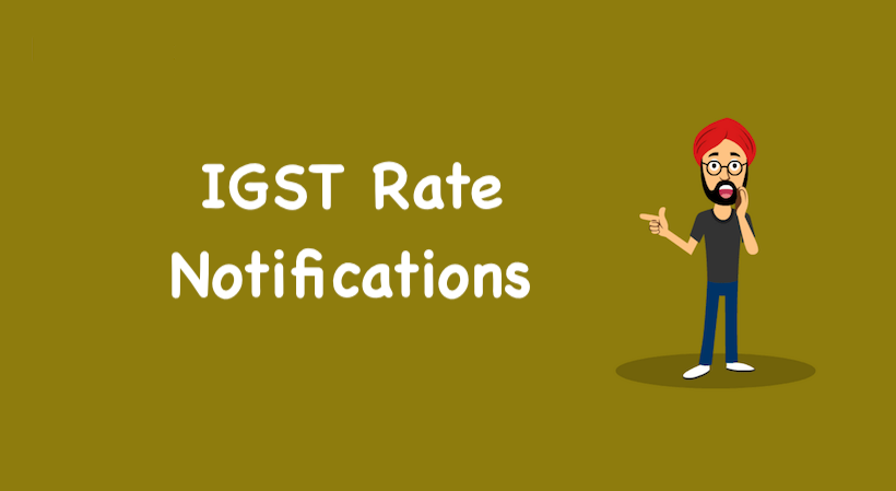 IGST Rate Notifications