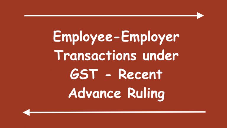 Employee Employer Transactions under GST Recent Advance Ruling