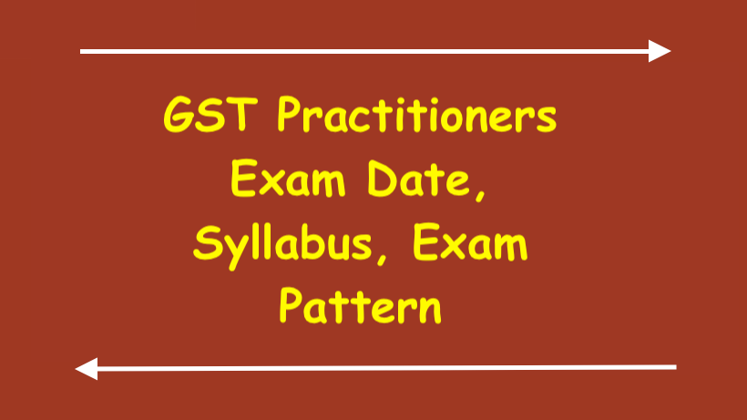 GST Practitioners Exam Date