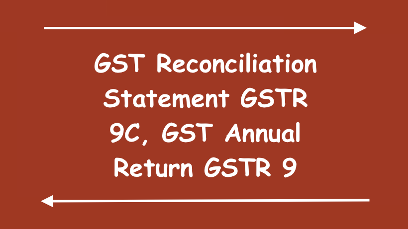 GST Reconciliation Statement GSTR 9C