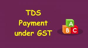 TDS Payment under GST