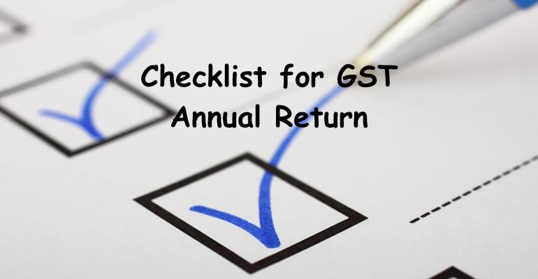 Checklist for GST Annual Return