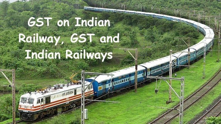 GST on Indian Railway