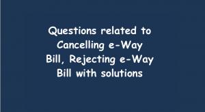 Cancelling e-Way Bill