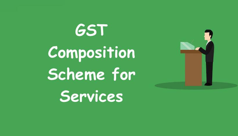 GST Composition Scheme for Services
