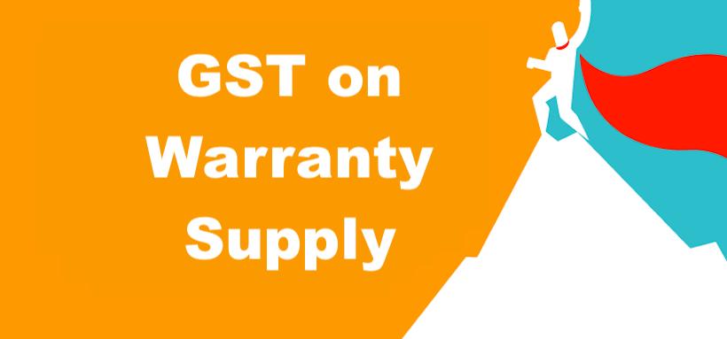 GST on Warranty Supply