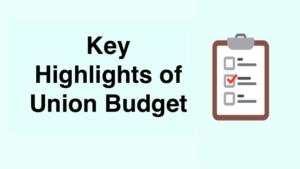 Key Highlights of Union Budget