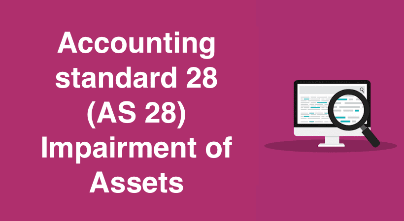 Accounting standard 28 (AS 28) Impairment of Assets