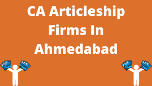 CA Articleship Firms in Ahmedabad