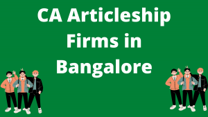 CA Articleship Firms in Bangalore