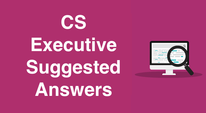 CS Executive Suggested Answers June