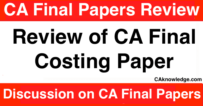 Review of CA Final Costing Paper