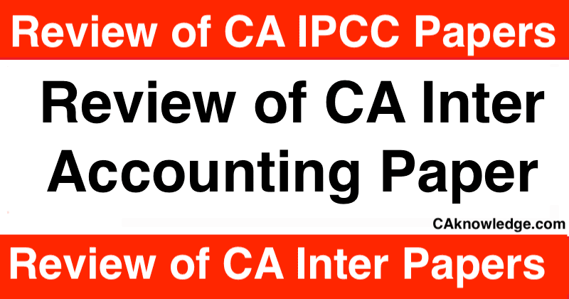 Review of CA Inter Accounting Paper
