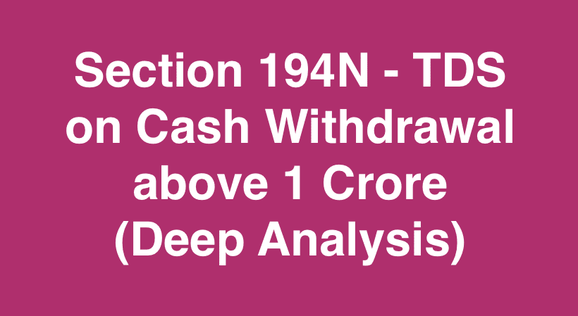 Section 194N TDS on Cash Withdrawal above 1 Crore
