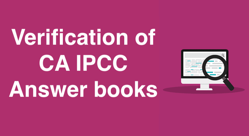 Verification of CA IPCC Answer books