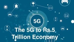The 5G to Rs.5 trillion Economy