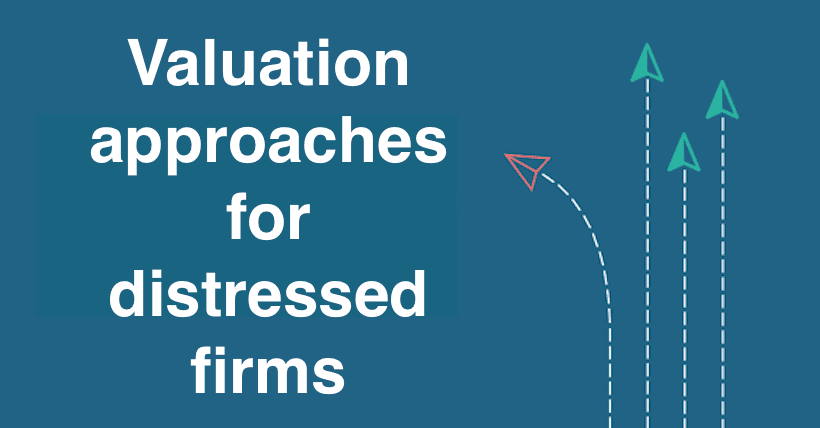 Valuation approaches for distressed firms