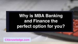 Why is MBA Banking and Finance the perfect option for you?
