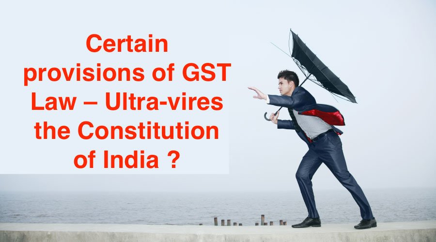 Certain provisions of GST Law