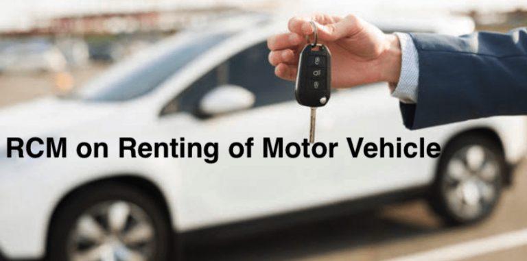 RCM on Renting of Motor Vehicle