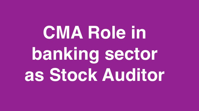 CMA Role in banking sector as Stock Auditor