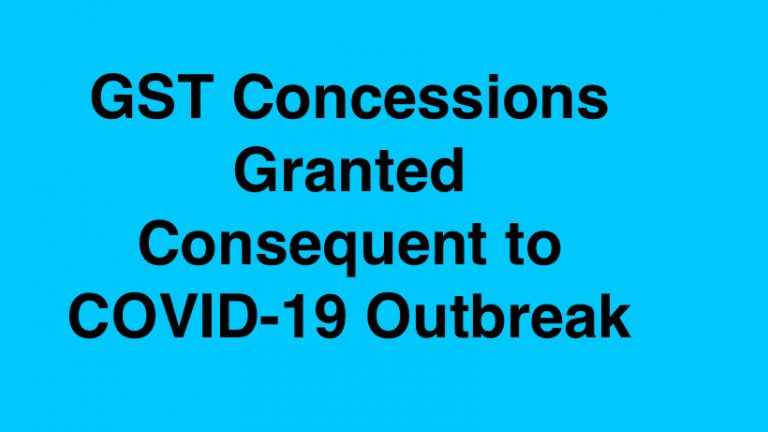 GST Concessions Granted Consequent to COVID-19 Outbreak
