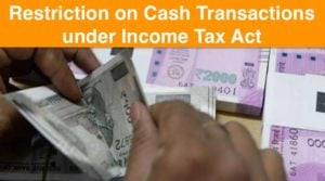 Restriction on Cash Transactions under Income Tax Act
