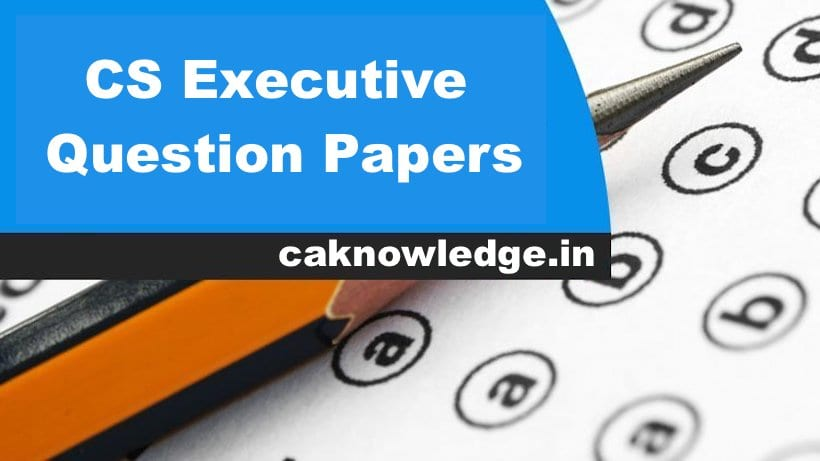 CS Executive Question Papers
