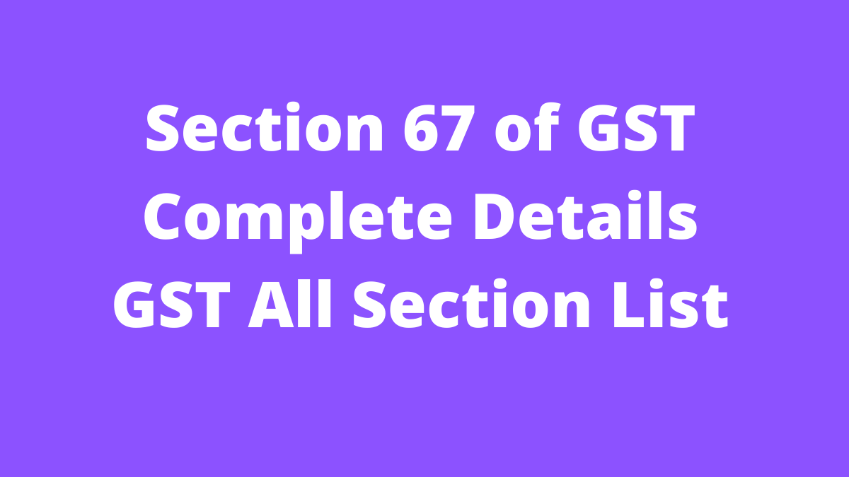 Section 67 of GST