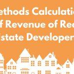 Methods Calculation of Revenue of Real Estate Developers