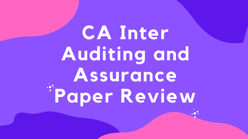 CA Inter Auditing and Assurance Paper Review