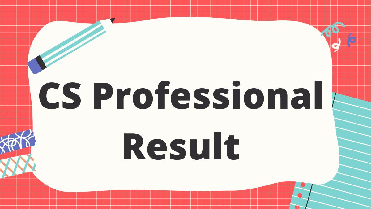 CS Professional Result