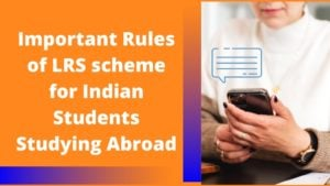 Important Rules of LRS scheme for Indian Students Studying Abroad