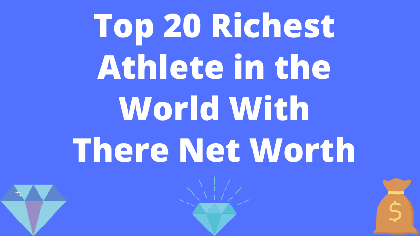 Top 20 Richest Athlete in the World