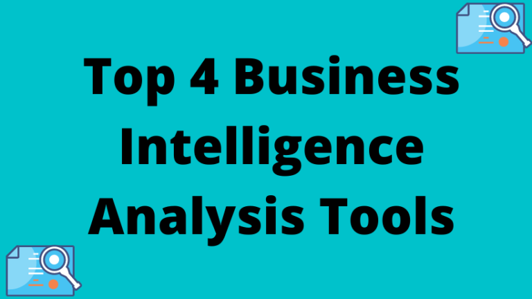 Top 4 Best Business Intelligence Analysis Tools