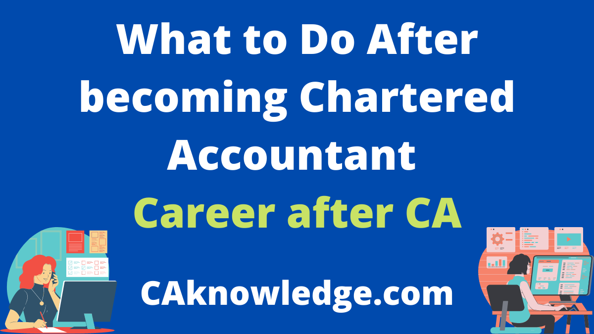 What to Do After becoming Chartered Accountant