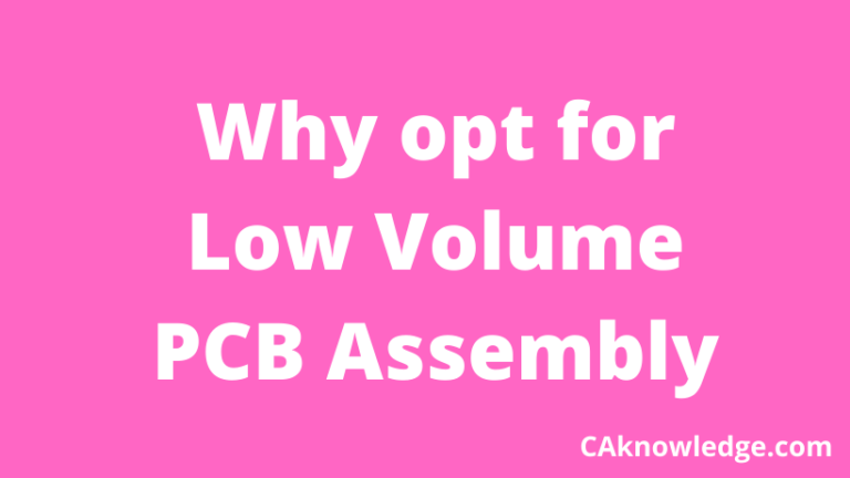 Why opt for Low Volume PCB Assembly