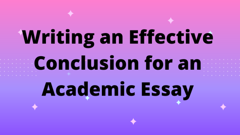 Writing an Effective Conclusion for an Academic Essay
