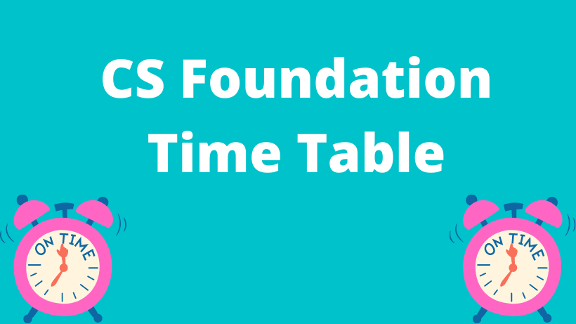 CS Foundation Time Table