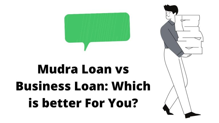 Mudra Loan vs Business Loan: Which is better For You?