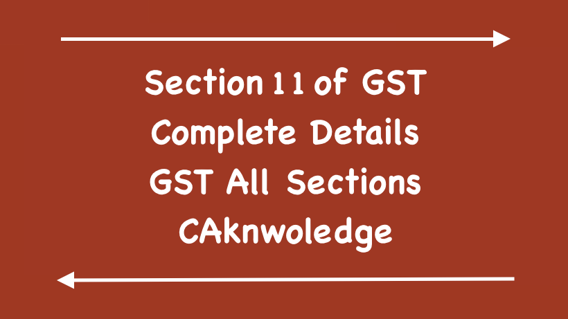 Section 11 of GST