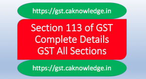 Section 113 of GST