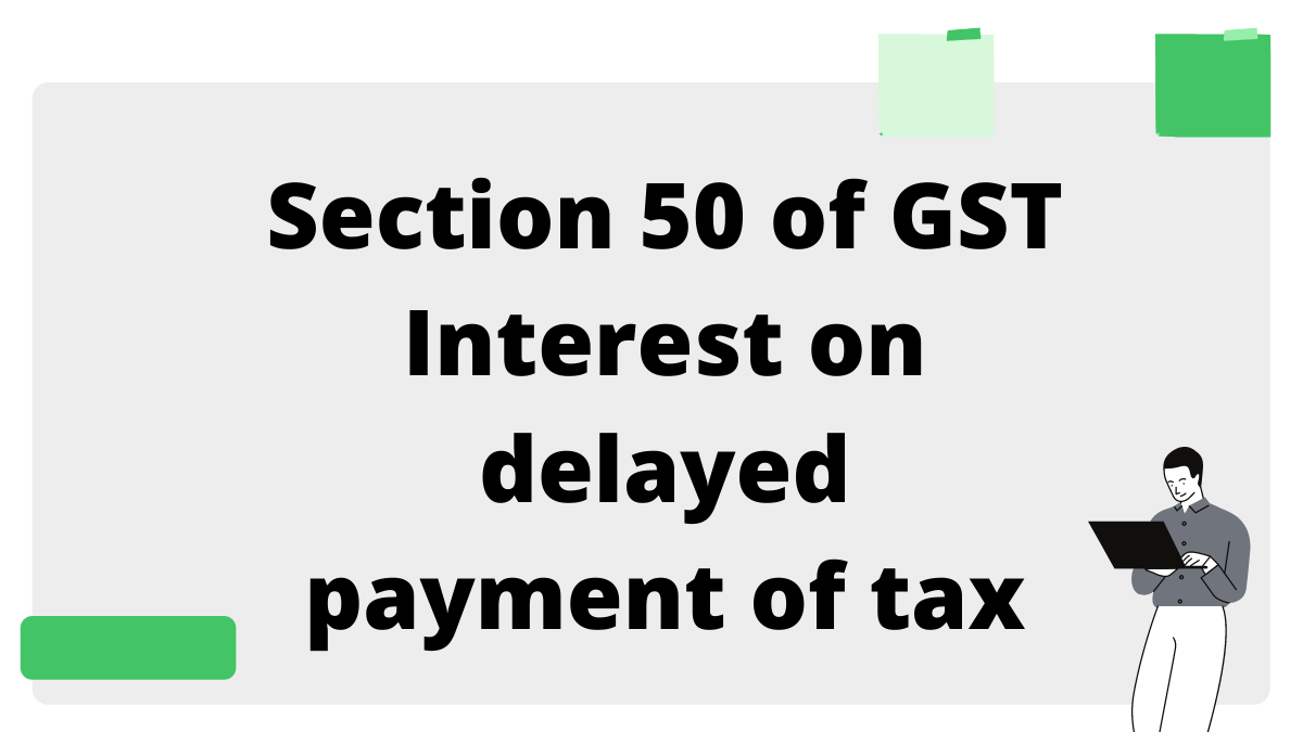 Section 50 of GST