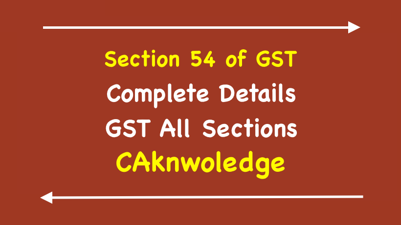 Section 54 of GST